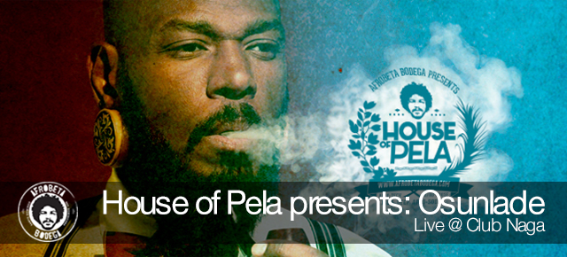 House of Pela presents: Osunlade (Live)