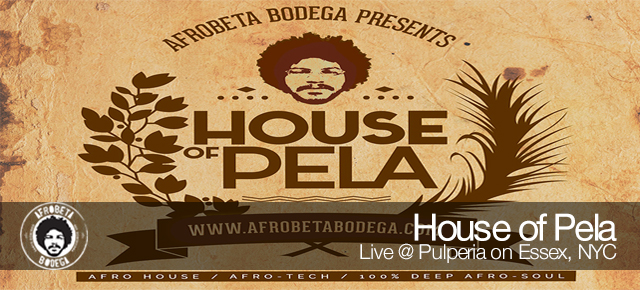 House of Pela - Live @ Pulperia on Essex NYC