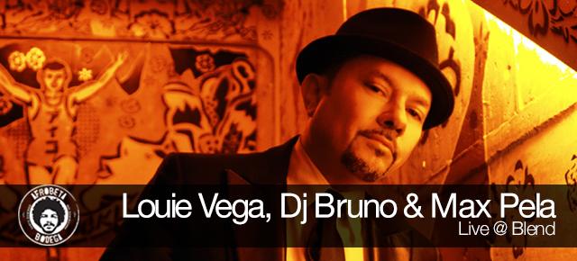Louie Vega, Dj Bruno & Max Pela - Live @ Blend
