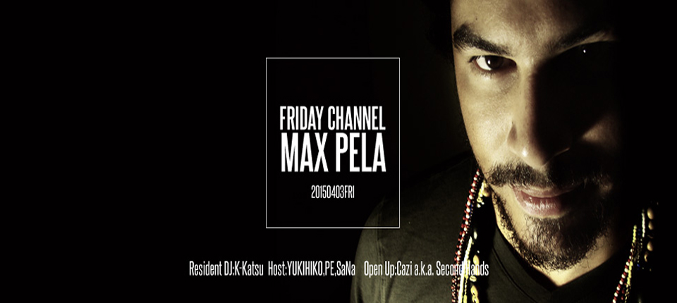 Max Pela @ Friday Channel