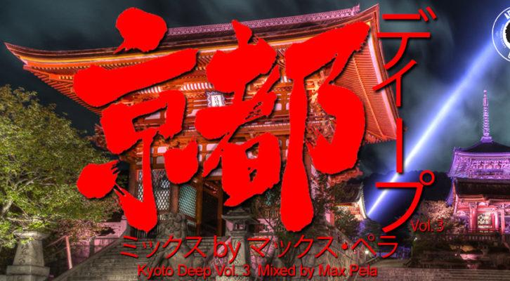 Max Pela - Kyoto Deep Vol. 3